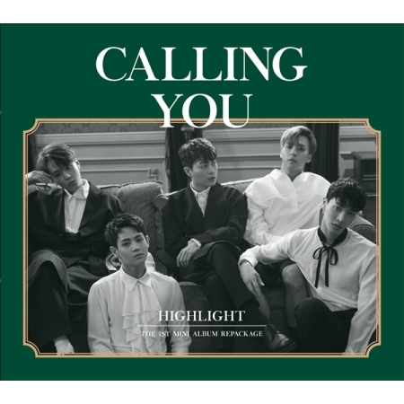 HIGHLIGHT 1ST MINI ALBUM REPACKAGE - CALLing YOU  Release date 2017.05.30 bigbang 2012 bigbang live concert alive tour in seoul release date 2013 01 10 kpop