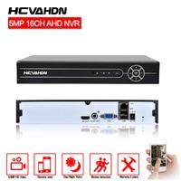 HCVAHDN NVR 16CH 5MP H.265 CCTV NVR Security Video Surveillance Recorder 16CH 5MP 8CH 4MP 4CH HDMI Output Motion Detection