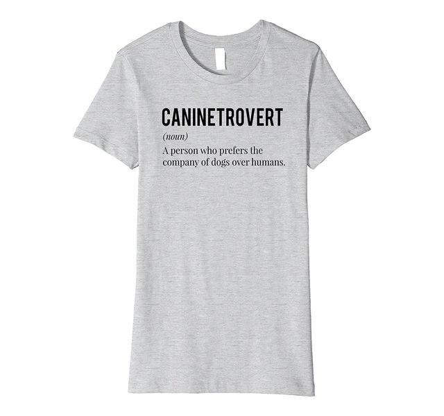 5a057d1a2c45 Caninetrovert: Men's & Women's Introvert, Dog Lover T-Shirt Women'S  Personality Women'S T Shirt 2017 Summer Harajuku Punk Funny