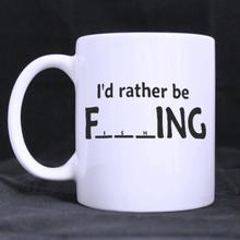 Funny Quotes Saying Id rather be Fishing Ceramic White Mug Coffee Cup Customized (11 Oz capacity)