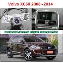 RCA и оригинальный Экран для Volvo XC60 XC 60 2008 ~ 2014 автомобиль заднего вида резервного копирования Камера с автомобиля Камера Оригинальный автомобиля экрана