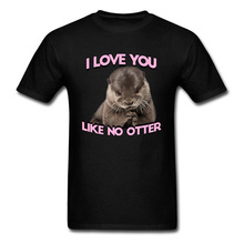 Cute 3D T-shirt For Man I Love You Like No Otter Mens T Shirts Valentines Day Custom Gift Clothing Cotton Fabric Black Tops Tees