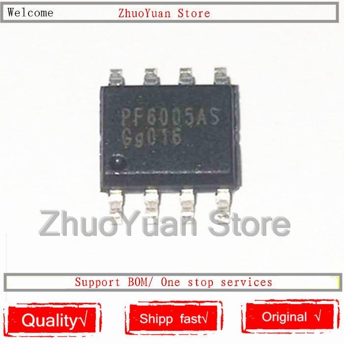 10PCS/lot 100% New Original PF6005AS PF6005 SOP-8 IC Chip 100% New Original In Stock