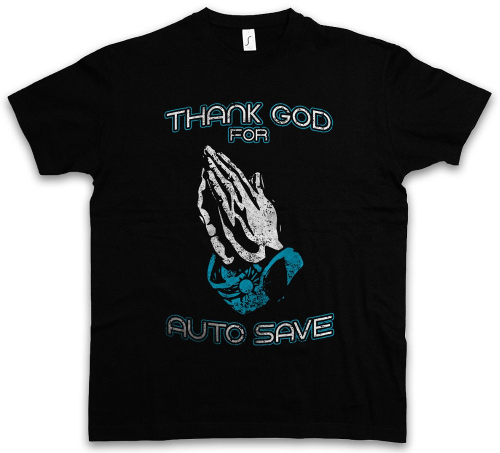 Anime Print Tee THANK GOD FOR AUTO SAVE T-SHIRT Autosave Fun computer scientist Gamer Gaming Summer Style T shirt