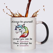 Always be your self unicorn coffee mug heat Color changing tea cup Magic Mugs best gift for friends