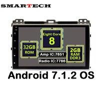 Smartech 9 дюймов IPS Экран 8 core 2 DIN Android 7.1.2 стерео Радио 3G мультимедиа для Toyota Prado 120 land Cruiser 2002 2009