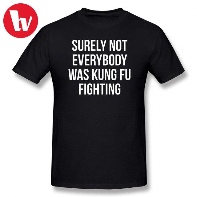 Dom namorado Estilo Camisetas Certamente Não Eram Todos Lutando Kung Fu T-Shirt Dos Homens Carta de Impressão Gráfica de Manga Curta Tee camisa