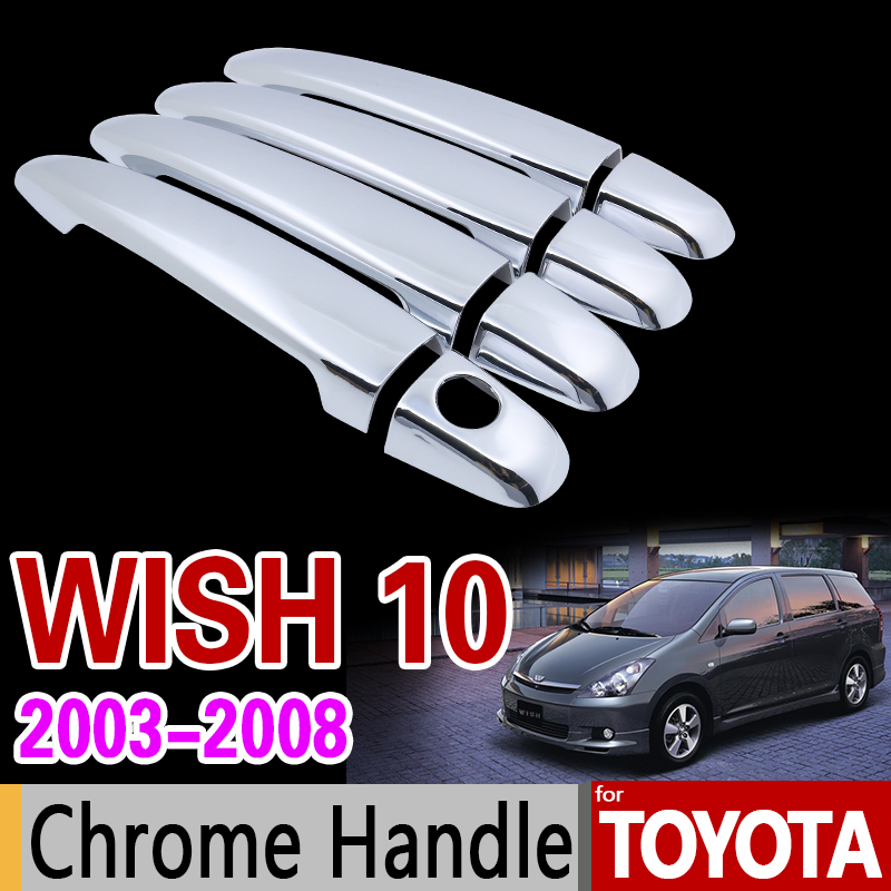 for Toyota Wish 2003 - 2008 AE10 10 Chrome Handle Cover Trim Set of 4Dr 2004 2005 2006 2007 Car Accessories Stickers Car Styling for suzuki splash 2007 2014 chrome handle cover trim set of 4door 2008 2009 2010 2011 2012 2013 accessories sticker car styling