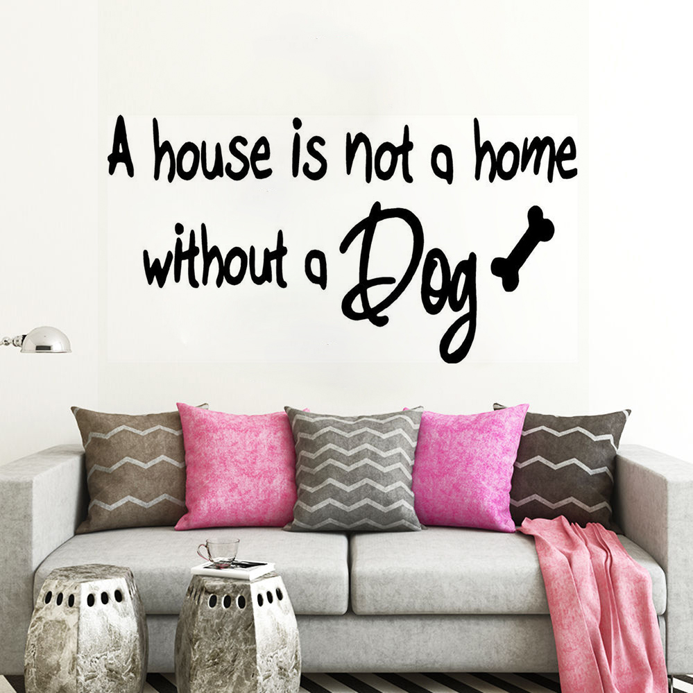 Wall Art Quote Decal A House Is Not A Home Without A Dog Quote Wall
