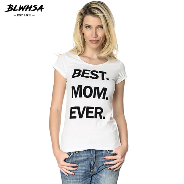 bbe11046 BLWHSA New Arrival Women T-shirt BEST.MOM.EVER. Letter Printed Black White  Gray Cotton Short Sleeve Women T Shirt Tee Tops