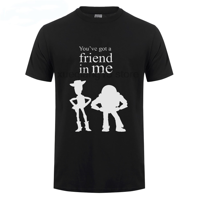 Us 1018 Youve Got A Friend In Me Toy Story Quote B Mens T Shirt In T Shirts From Mens Clothing On Aliexpresscom Alibaba Group