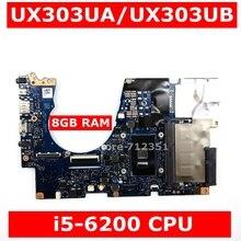 UX303UA материнская плата i5-6200 процессор 8 ГБ ОЗУ для ASUS ZenBook UX303UA UX303U UX303UB ультрабук материнская плата UX303UA материнская плата Тест ОК