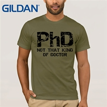 """PhD Not That Kind Of Doctor"" T-Shirt"