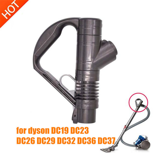 1pcs high quality Vacuum cleaner handle for Replacement dyson DC19 DC23 DC26 DC29 DC32 DC36 DC37