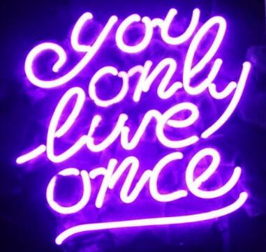 Custom Made You Only Live Once Neon Light Sign Beer Bar