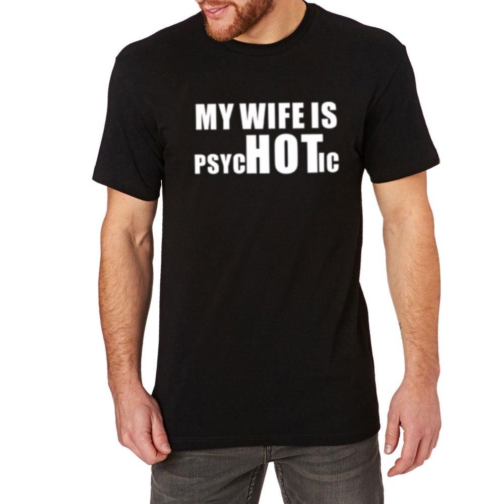 Mens My Wife is Hot T-shirts Men Funny Psychotic Joke Tee