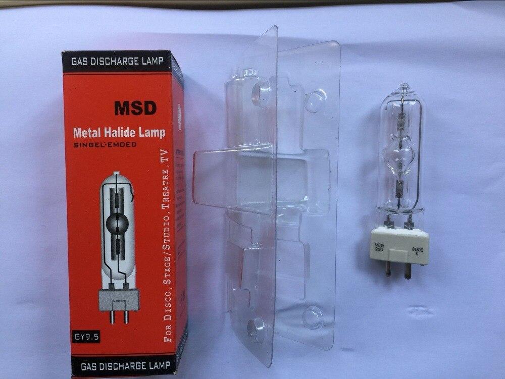 Envío Gratis lámpara de iluminación de escenario MSD 250/2 MSD250W Watts 90 V MSR bombilla NSD 250 W 8000 K lámpara de haluro de Metal bombillas de luces de cabeza móvil