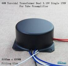 IWISTAO 60 W Toroidal Transformador Dedicado Cola De Enchimento para Amplificadores Valvulados Amp de Fone De Ouvido de ALTA FIDELIDADE 3.15V AC170V-0-3.15 V Cobre Puro DIY
