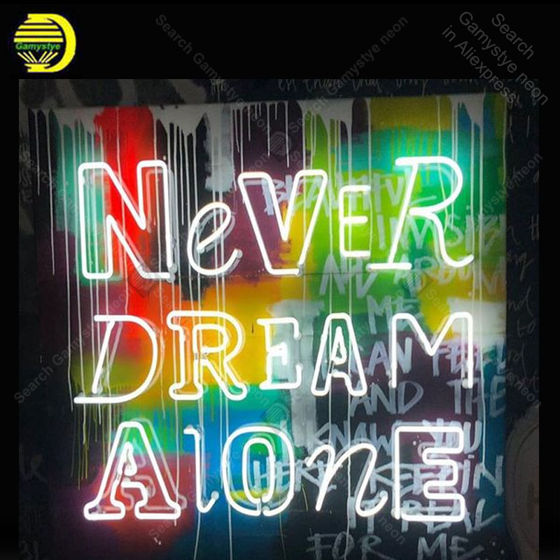 Neon Sign for Never Dream Alone Neon Tube sign handcraft Commercial Doisplay Neon Flashlight sign Decorate Beer pub room LetreroNeon Sign for Never Dream Alone Neon Tube sign handcraft Commercial Doisplay Neon Flashlight sign Decorate Beer pub room Letrero