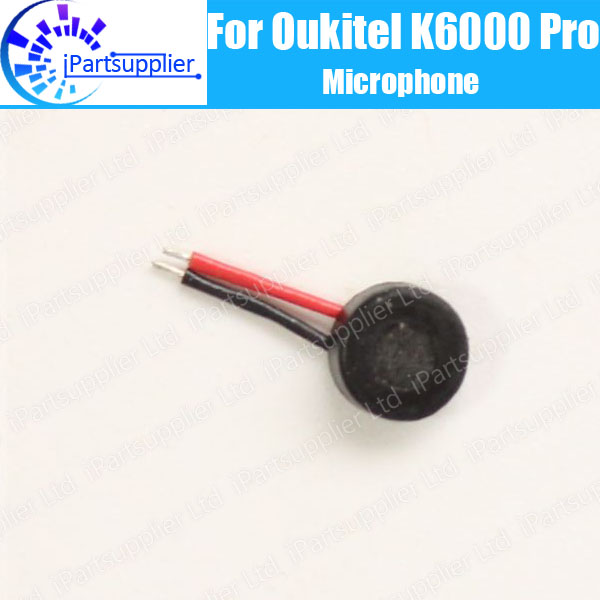 Oukitel K6000 Pro Microphone 100% New Original Mic Accessoires De Remplacement Partie pour Oukitel K6000 Pro Mobile Téléphone