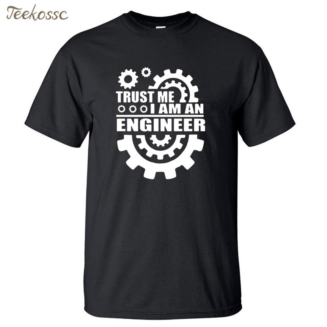 Trust Me I Am An Engineer Humor T-shirts Men 2018 Summer New Fashion Men T-Shirt High Quality Cotton O-neck Short Sleeve T Shirt