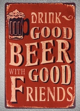 1 pc Drink Good beer with good friends bar  Tin Plate Sign plate wall man cave Decoration Art Dropshipping Poster metal