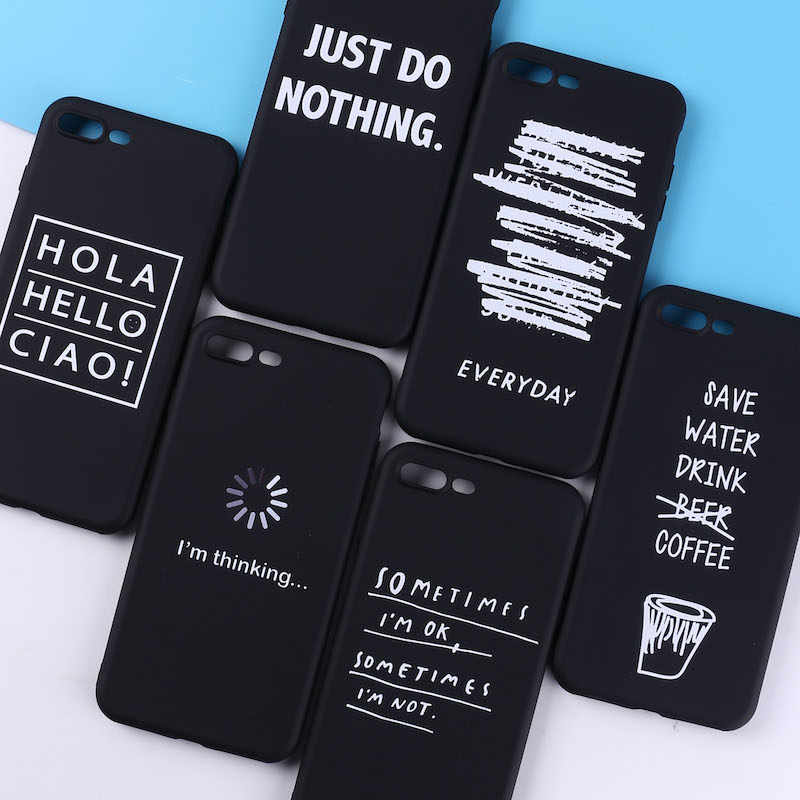 Para iPhone 11 8Plus X 7 7Plus suave TPU silicona mate caso chica pegatina Memes Cool Quote palabras divertidas para iPhone 6 6S 5 XS Max