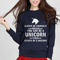 Always Be Yourself Unless You Can Be A Unicorn funny slogan sweatshirt women 2017 fashion drake brand top mma harajuku hoodies