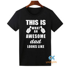Father's Day T-Shirts For Gifts This is What an Awesome Dad Daddy Funny Tops Tee Shirt XMAS Christmas Birthday Gift Adults S-2XL(China)