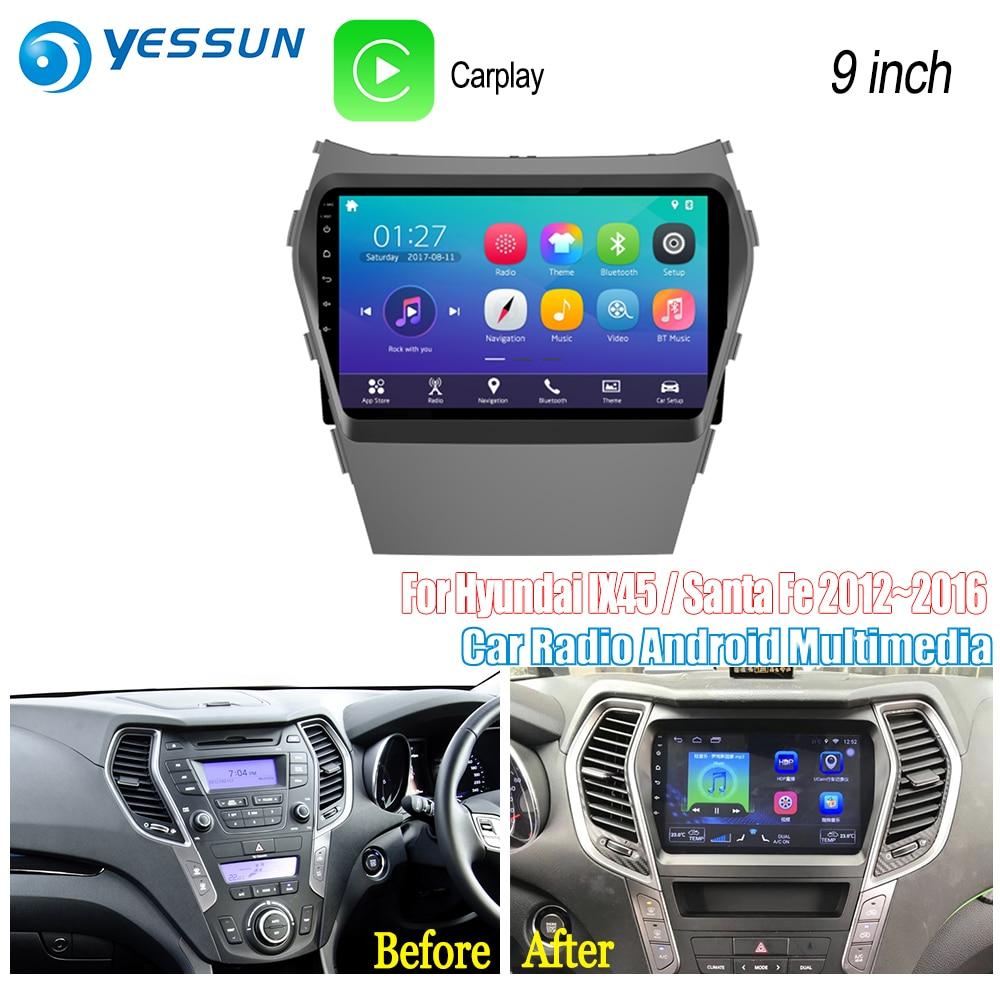 YESSUN For Hyundai IX45 / Santa Fe 2012~2016 Car Android Radio Carplay GPS Navi maps Navigation Player Stereo no CD DVD 10 4 tesla type android 7 1 fit hyundai santa fe ix45 2013 2014 2015 car dvd player navigation gps radio