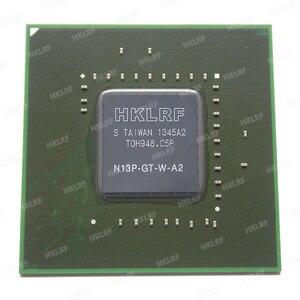 Image 2 - DC: 2013 + 100% Original Novo N13P GT W A2 Chipset BGA Frete Grátis