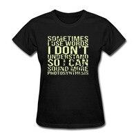Sometimes I Use Words I Don Letter Print Women T Shirt 2018 Summer Short Sleeve Cotton Tee Shirt Femme Black Casual Tops Tshirts