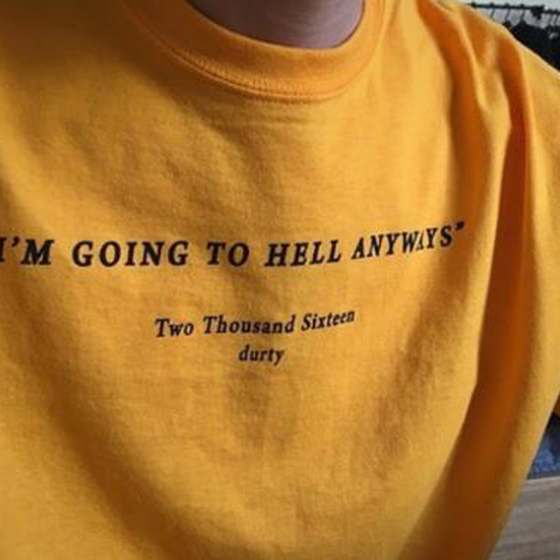 1aaeea87c I Am Going To Hell Anyways Tshirt Women Letter Printed Fashion Yellow  Cotton Shirt 90s Fashion Women Art Tshirt Aesthetic Tumblr