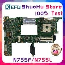 KEFU N75SF для ASUS n75s N75SL N75SF REV2.2 материнская плата для ноутбука протестированы 100% работу оригинальная материнская плата