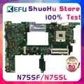 KEFU N75SF pour ASUS N75S N75SL N75SF REV2.2 carte mère d'ordinateur portable testée 100% travail carte mère d'origine