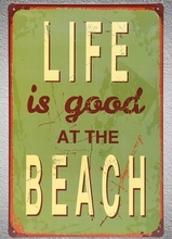 1 pc Life is good at beach summer surfing vacation Tin Plate Sign wall plaques Man cave vintage Dropshipping metal Poster