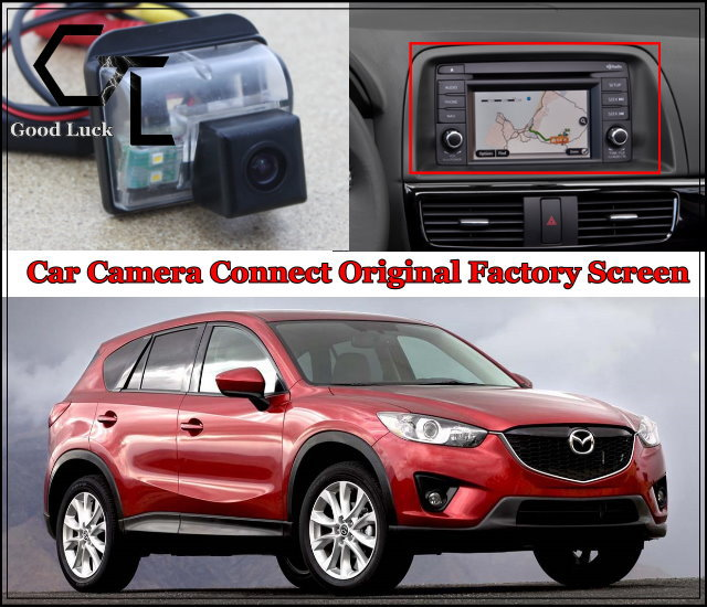 for Mazda CX 5 CX 5 CX5 2012 2015 Car Camera Connected Original Screen Monitor and