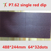 P7.62 semi-outdoor single red  module ,488mm*244mm ,64*32pixels ,17222dots/m2