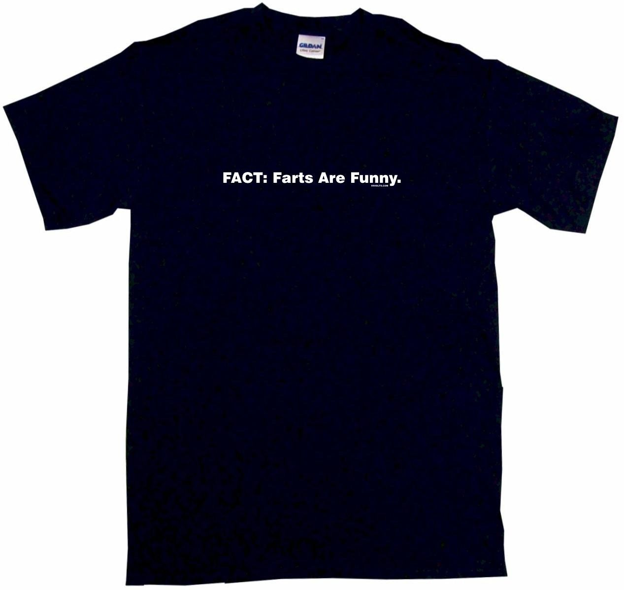 Fact Farts Are Funny Mens Tee Shirt Pick Size Color Small Print T Shirts Man Short Sleev ...