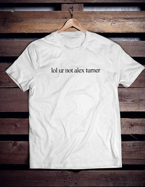 fc0378e0b Lol Ur Not ALEX TURNER T Shirt Top Unisex Band Music Arctic Monkeys Fan-D419