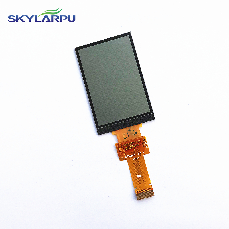 skylarpu 2.6 TFT LCD screen for DF1624X FPC-1 REV:2 (Without backlight) Handheld GPS LCD display screen Repair replacement skylarpu 2.6 TFT LCD screen for DF1624X FPC-1 REV:2 (Without backlight) Handheld GPS LCD display screen Repair replacement