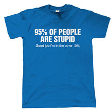 95% Of People Are Stupid Mens Funny Offensive T Shirt, Gift for Him Dad Grandad Tops Tee New  Unisex High