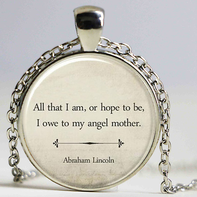 Inspirational quote necklaceinspirational jewelrymothers day inspirational quote necklaceinspirational jewelrymothers day gift abraham lincoln mom quote jewelry aloadofball Gallery