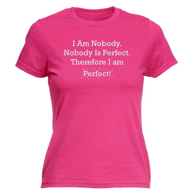 9054ec428 Soy nadie yo soy perfecto camiseta para mujer día sarcástico inteligente  ingenioso divertido moda Casual algodón