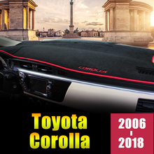 For Toyota Corolla 2006-2013 2014 2015 2016 2017 2018 LHD Car Dashboard Cover Avoid light Pad Anti-UV Mat Protector Accessories