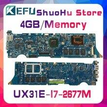 цена на KEFU For ASUS UX31E UX31 I7-2677M 4GB/Memory laptop motherboard tested 100% work original mainboard