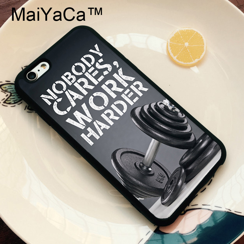MaiYaCa Nobody Cares Work Harder Quote Gym Cases for iPhone 6 6s Case Phone Back Cover for iPhone 6 6s Phone Case Soft TPU Capa