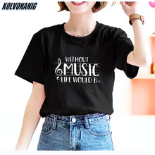Without It Life Would Boring Music T Shirt Women Cotton Black White Musician Girl Tees Tops Leisure Concert Loose Female T-Shirt