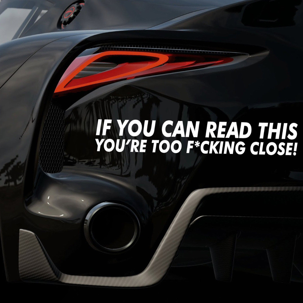 Car sticker design online malaysia - If You Can Read This Youre Too Close Funny Car Sticker Decal Bumper Dub Rules For