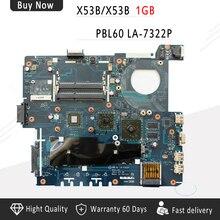 LA-7322P K53B материнская плата для ASUS X53B X53BR X53BY K53BR K53BY материнская плата для ноутбука LA-7322P встроенный процессор DDR3 Бесплатная доставка